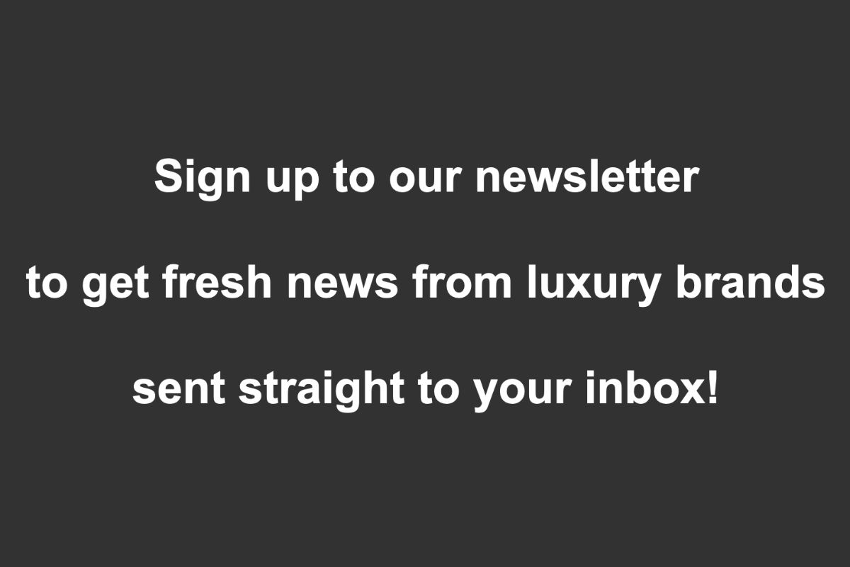 Do You Want To Get Latest News From Luxury Brands?